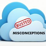 Cloud-Computing-Misconceptions-Busted