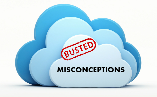 Cloud Computing Misconceptions Busted