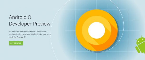 Google Releases First Developer Preview Of Android O