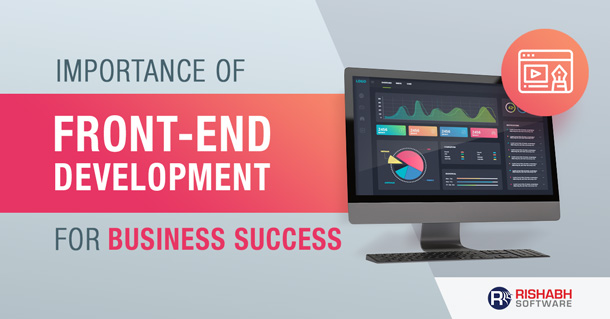 Why Front-End Development is Important for Your Enterprise?