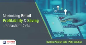 Maximizing-Retail-Profitability-Saving-Transaction-Costs-with-Custom-POS