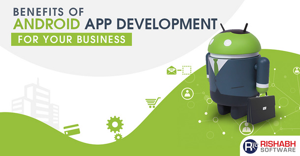 Benefits-of-Android-App-Development-For-Your-Business