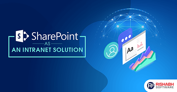 Benefits of using SharePoint as an Intranet Solution