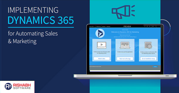 Implementing Dynamics 365 for Sales & Marketing Automation