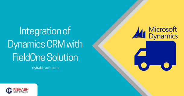 Dynamics CRM Integration with FieldOne Solution