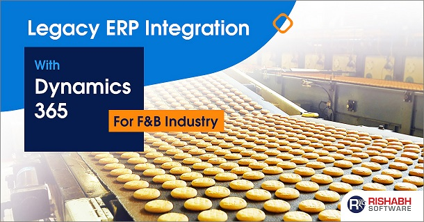 Legacy ERP Integration With Dynamics 365 For F&B Industry