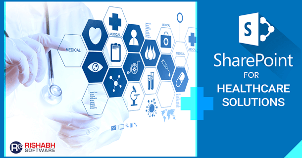 Sharepoint-For-Healthcare-Solutions-Rishabh-Software