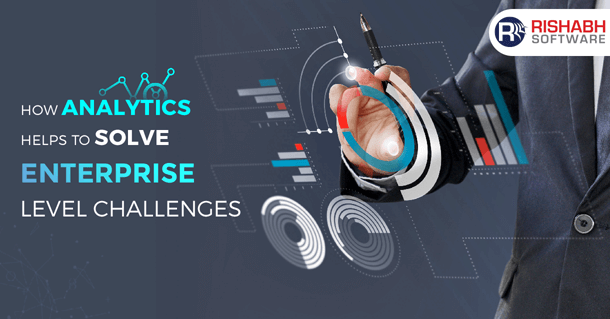 How Analytics help solve enterprise level challenges