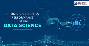 Business Performance Optimization Through Data Science